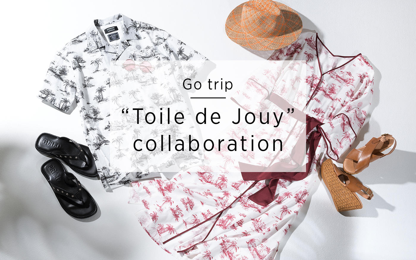 "Go trip - ""Toile de Jouy"" collaboration"