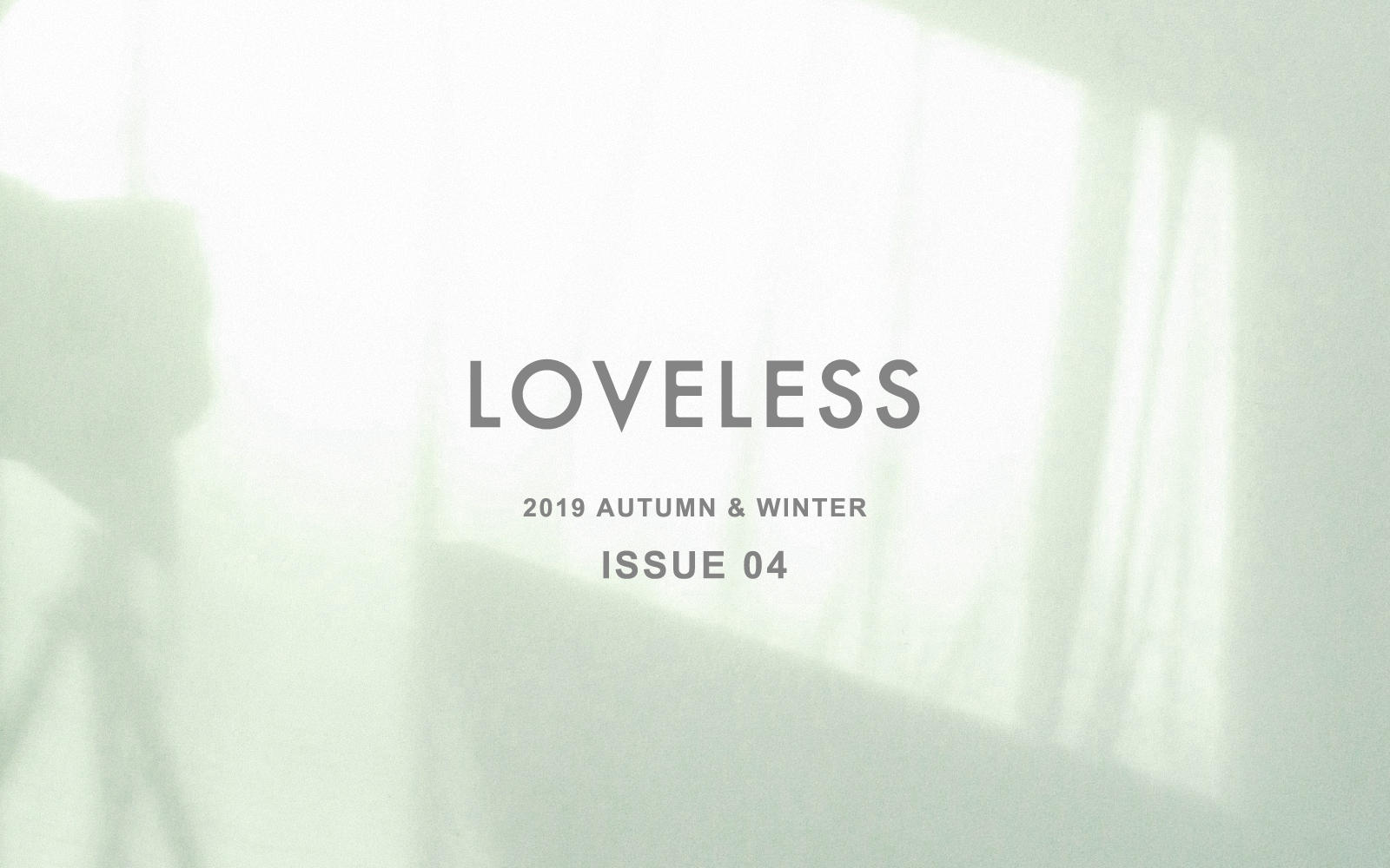 LOVELESS 2019 AUTUMN & WINTER ISSUE 04