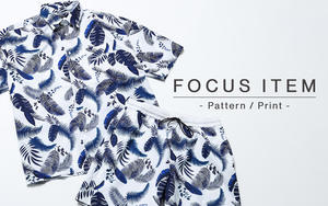 FOCUS ITEM - Pattern / Print - 一枚で映える主役級アイテム