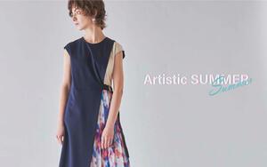 ARTISTIC SUMMER- 鮮やかなカラーリングが映える夏のワードローブ -