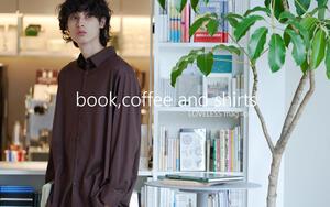 【LOVELESS mag.vol1】「本とコーヒー、そしてシャツ」2021秋、買うべきシャツとその着こなし