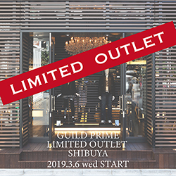 GUILD PRIME LIMITED OUTLET SHIBUYA 3.6(wed) START!!