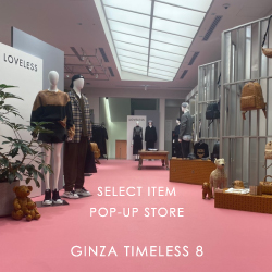 【EVENT】SELECT ITEM POP-UP STORE @GINZA TIMELESS 8
