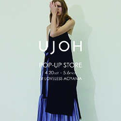 UJOH POP-UP STORE 4.20(sat)-5.6(mon)