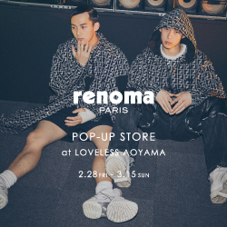 【EVENT】renoma PARIS POP-UP STORE at LOVELESS AOYAMA
